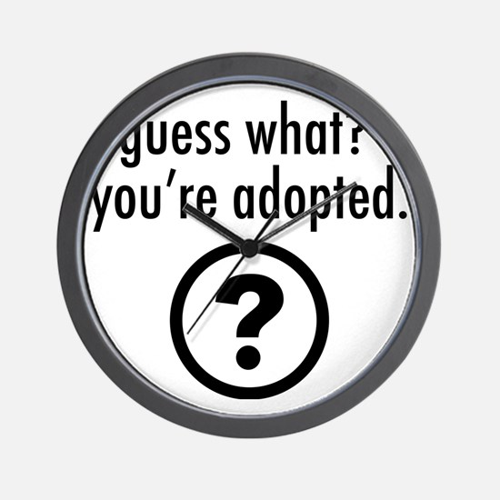 Youre Adopted! Wall Clock