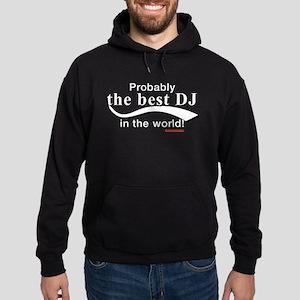 Probably The Best DJ In The World Hoodie (dark)
