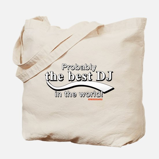 Probably The Best DJ In The World Tote Bag