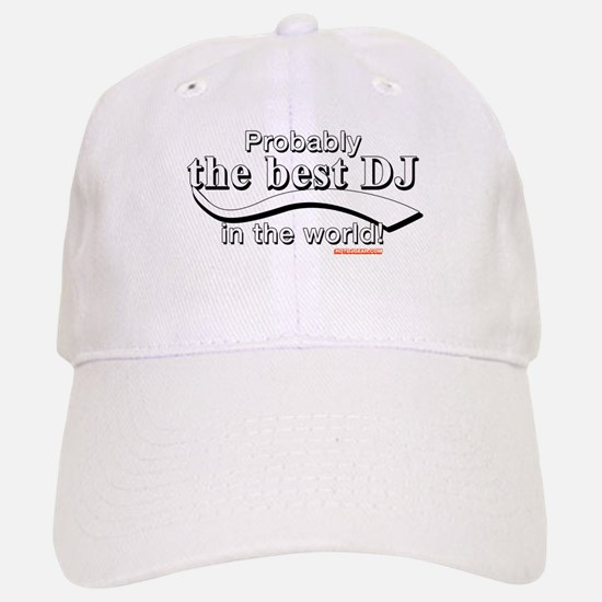Probably The Best DJ In The World Baseball Baseball Cap