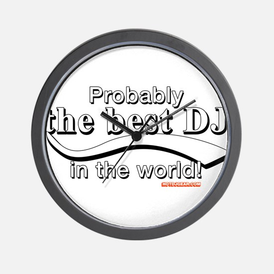 Probably The Best DJ In The World Wall Clock