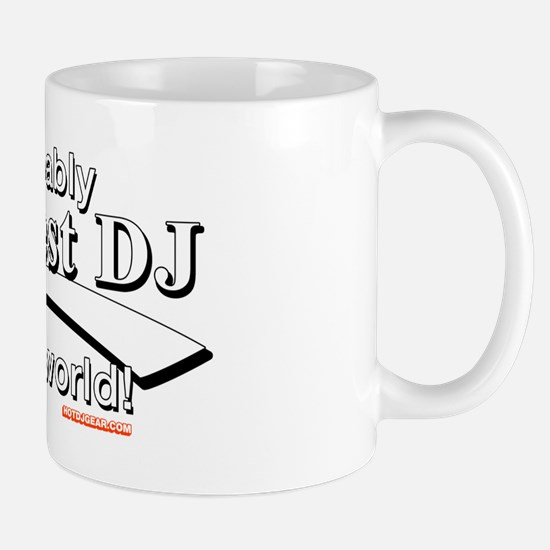 Probably The Best DJ In The World Mug