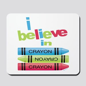 I believe in colors! Mousepad