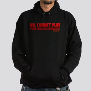 No, I Won't Play Your Lame Ass Requests Hoodie (da