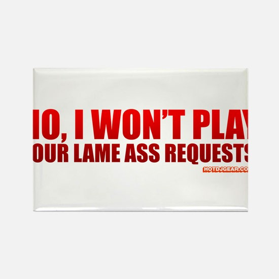 No, I Won't Play Your Lame Ass Requests Rectangle