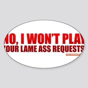 No, I Won't Play Your Lame Ass Requests Sticker (O