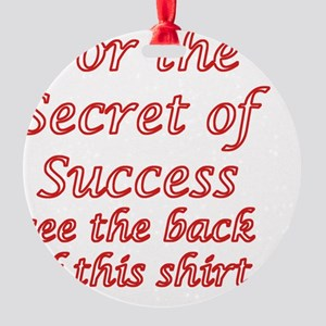 Secret Of Success Round Ornament