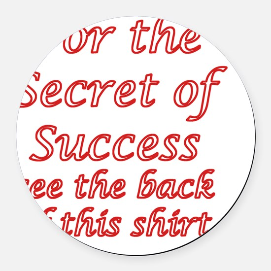 Secret Of Success Round Car Magnet
