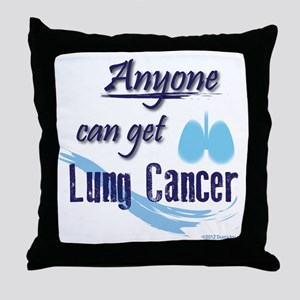 ANYONE can get Lung Cancer! Throw Pillow
