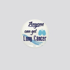ANYONE can get Lung Cancer! Mini Button