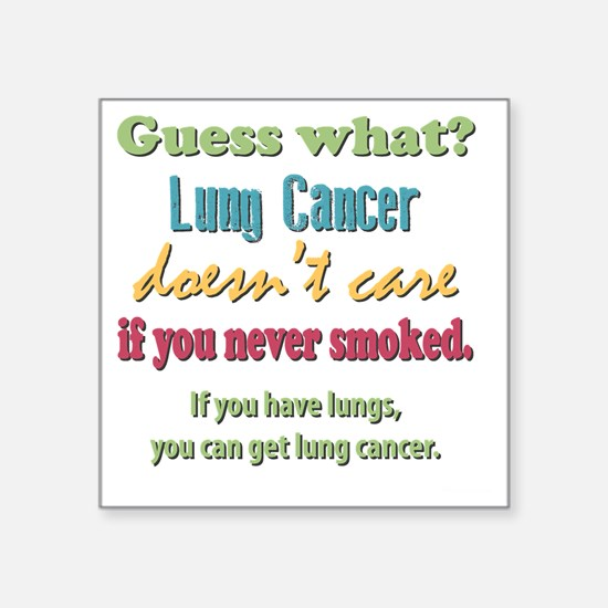 """Lung Cancer Doesnt Care Square Sticker 3"""" x 3"""""""