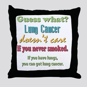 Lung Cancer Doesnt Care Throw Pillow