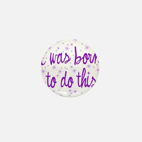 Born to Birth Mini Button