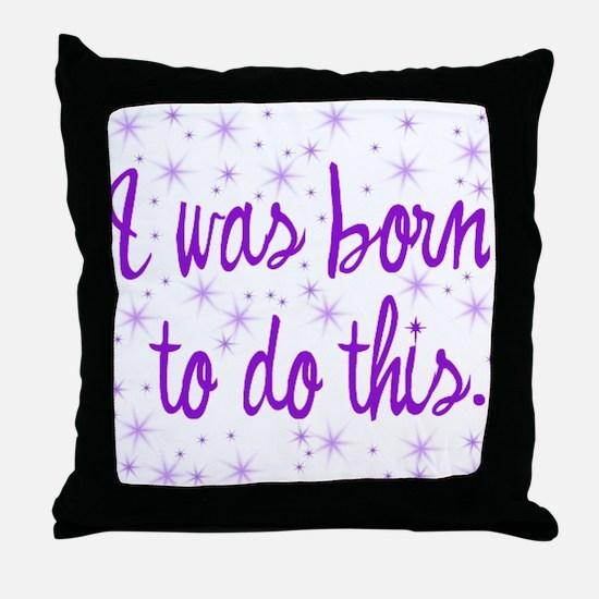 Born to Birth Throw Pillow
