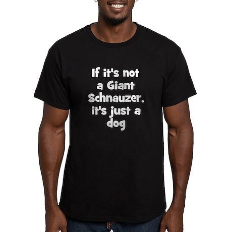 If it's not a Giant Schnauzer Black T-Shirt