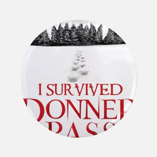 """I survived Donner Pass 3.5"""" Button"""