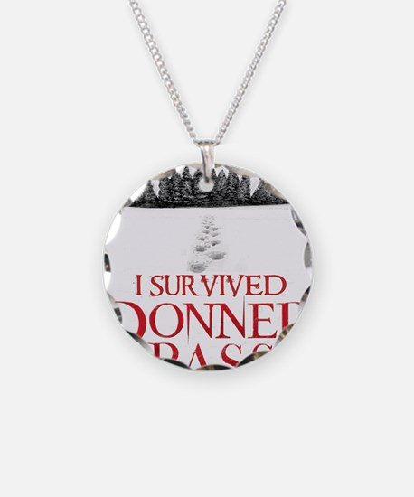 I survived Donner Pass Necklace