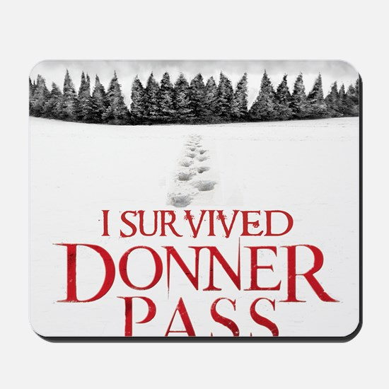 I survived Donner Pass Mousepad