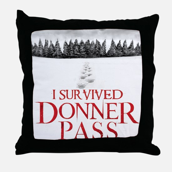 I survived Donner Pass Throw Pillow