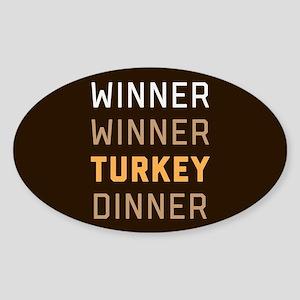 Winner Winner Turkey Dinner Sticker (Oval)