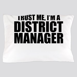 Trust Me, I'm A District Manager Pillow Case