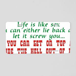 life is like sex Aluminum License Plate