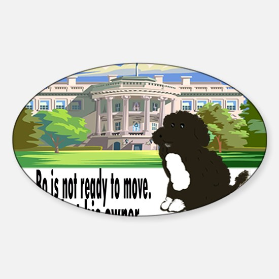 Bo Is Not Ready To Move Sticker (Oval)
