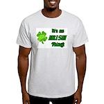 It's An Irish Thing Light T-Shirt