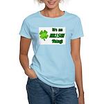 It's An Irish Thing Women's Light T-Shirt