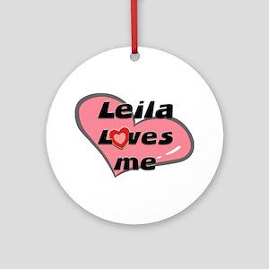 leila loves me  Ornament (Round)