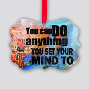 YOU CAN DO ANYTHING Picture Ornament