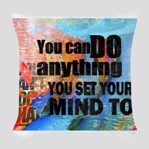YOU CAN DO ANYTHING Woven Throw Pillow