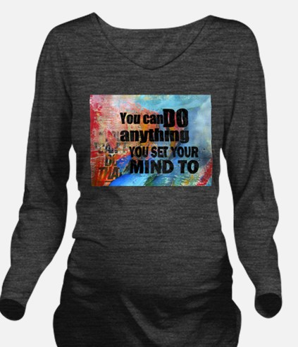 YOU CAN DO ANYTHING Long Sleeve Maternity T-Shirt