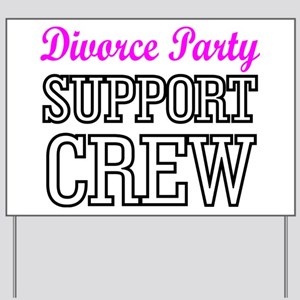 Divorce party support crew Yard Sign