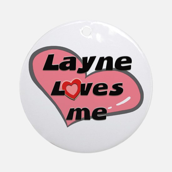 layne loves me  Ornament (Round)