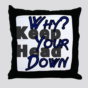 why keep your head down - dbsk Throw Pillow