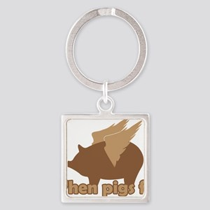 When Pigs Fly Square Keychain