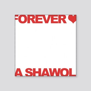 """Forever a Shawol Square Sticker 3"""" x 3"""""""