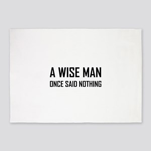 Wise Man Once Said Nothing 5'x7'Area Rug