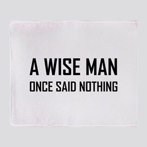 Wise Man Once Said Nothing Throw Blanket