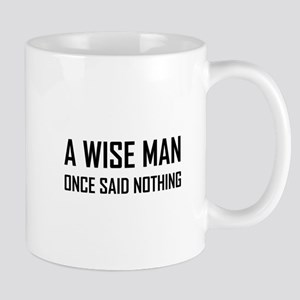 Wise Man Once Said Nothing Mugs