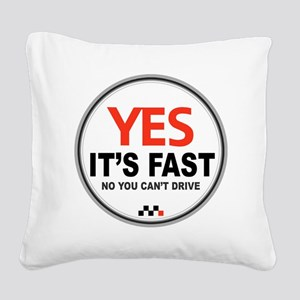 Yes Its Fast Square Canvas Pillow