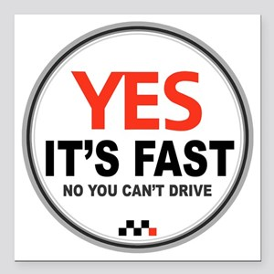 """Yes Its Fast Square Car Magnet 3"""" x 3"""""""