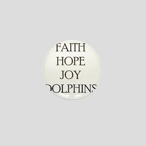 FAITH HOPE JOY DOLPHINS Mini Button