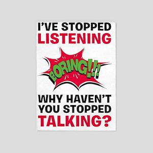 Stop Talking 5'x7'Area Rug