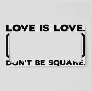 Love is Love License Plate Holder