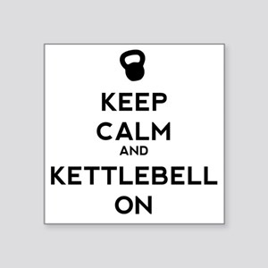 """Keep Calm and Kettlebell On Square Sticker 3"""" x 3"""""""