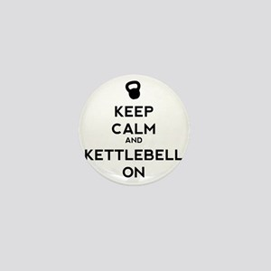 Keep Calm and Kettlebell On Mini Button