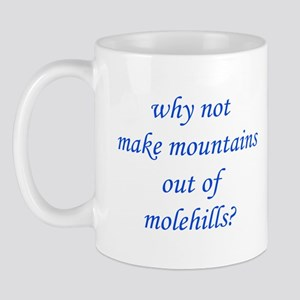 why not make mountains  Mug