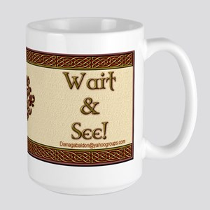 """""""Wait & See!"""" Large Mug"""